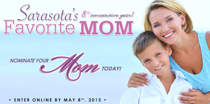 Will your mom be awarded 2015 Sarasota's Favorite Mom?