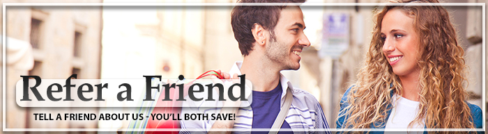 Refer a Friend: Tell a Friend About Us - You'll Both Save!
